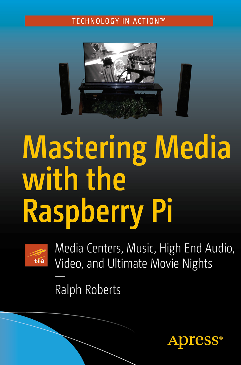 Roberts, Ralph - Mastering Media with the Raspberry Pi, ebook