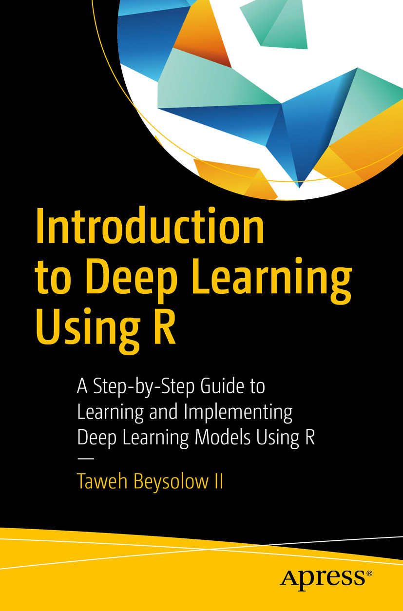 II, Taweh Beysolow - Introduction to Deep Learning Using R, ebook