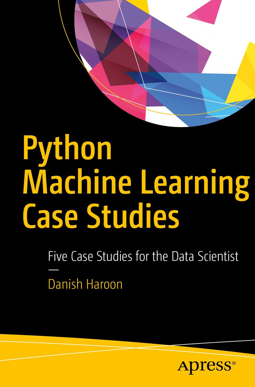 Haroon, Danish - Python Machine Learning Case Studies, ebook