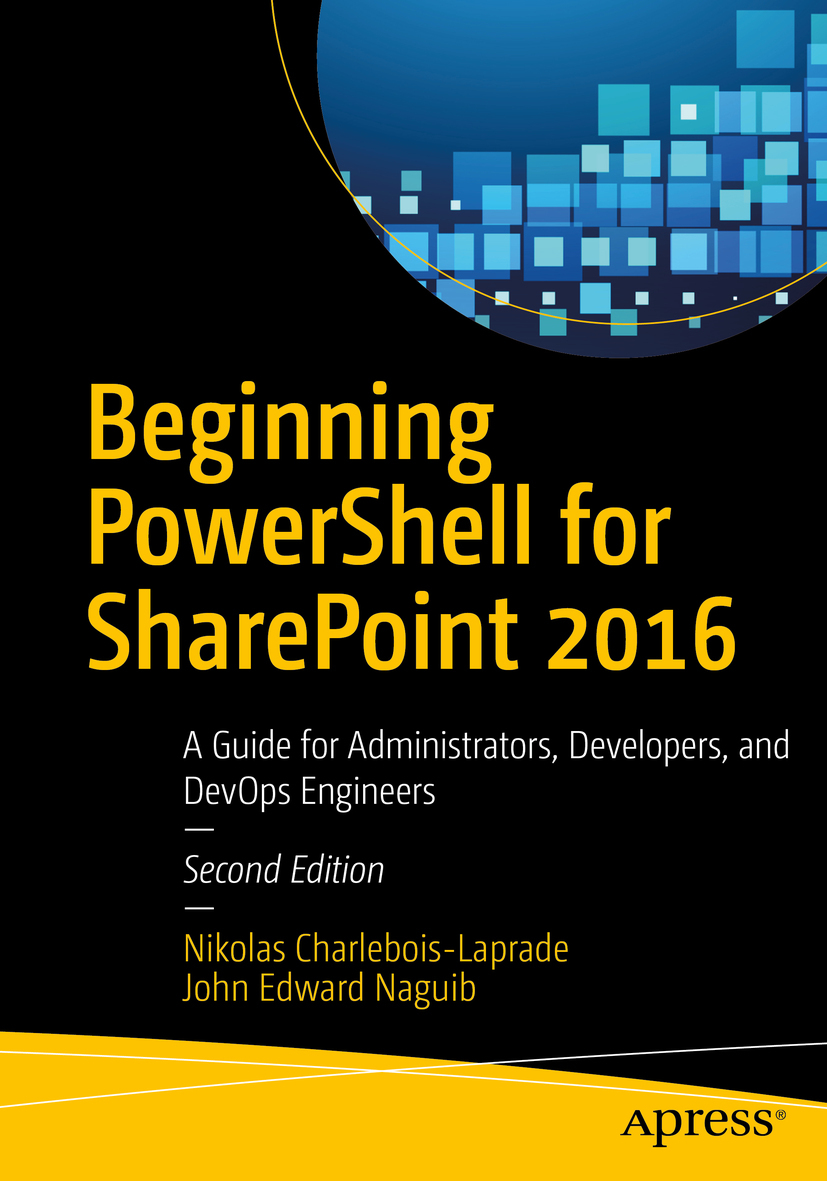 Charlebois-Laprade, Nikolas - Beginning PowerShell for SharePoint 2016, ebook