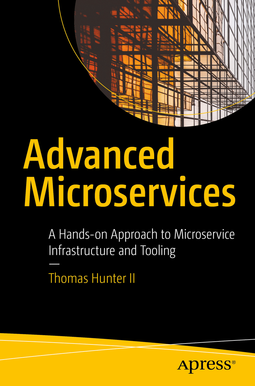 II, Thomas Hunter - Advanced Microservices, ebook