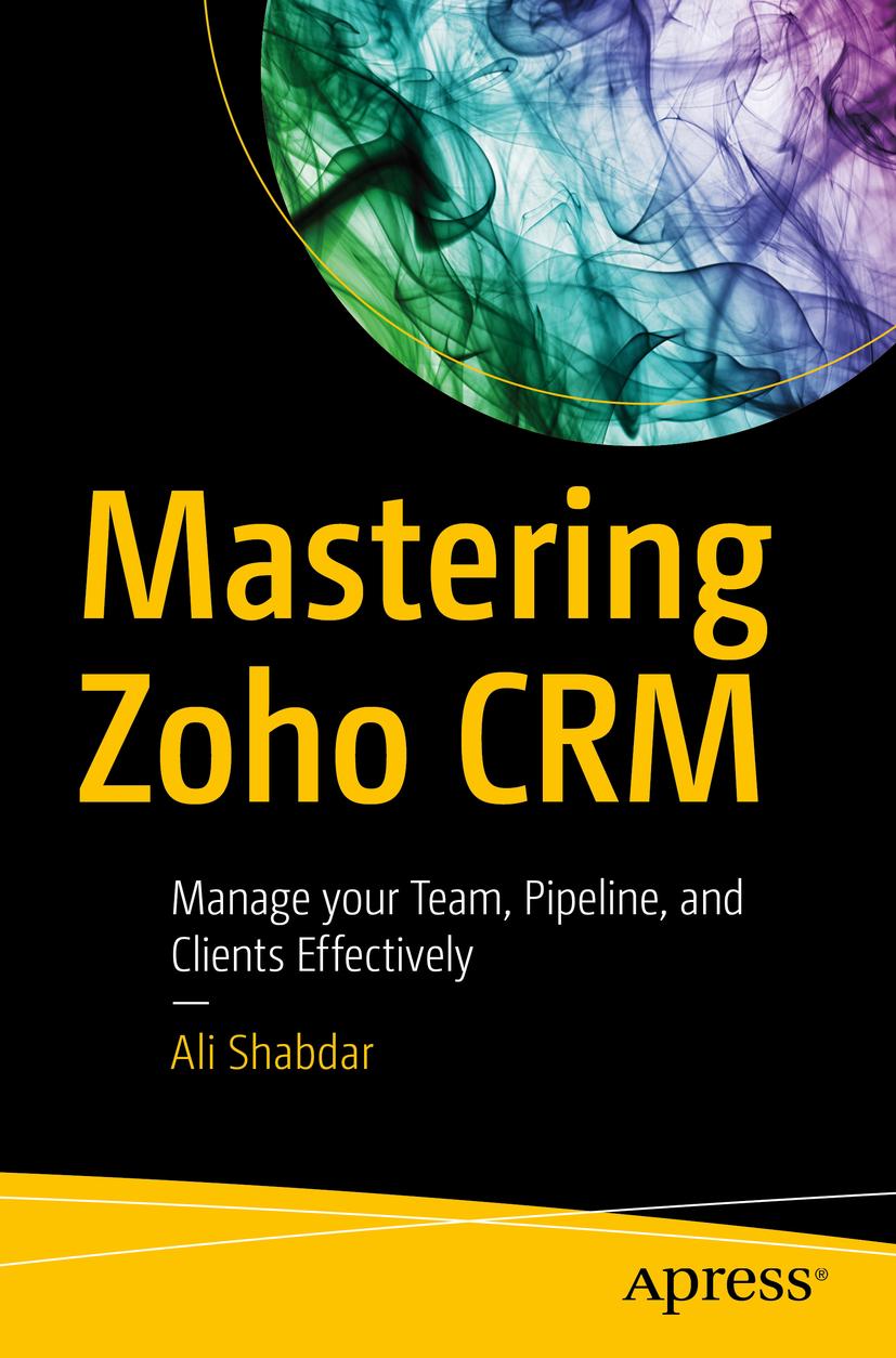 Shabdar, Ali - Mastering Zoho CRM, ebook