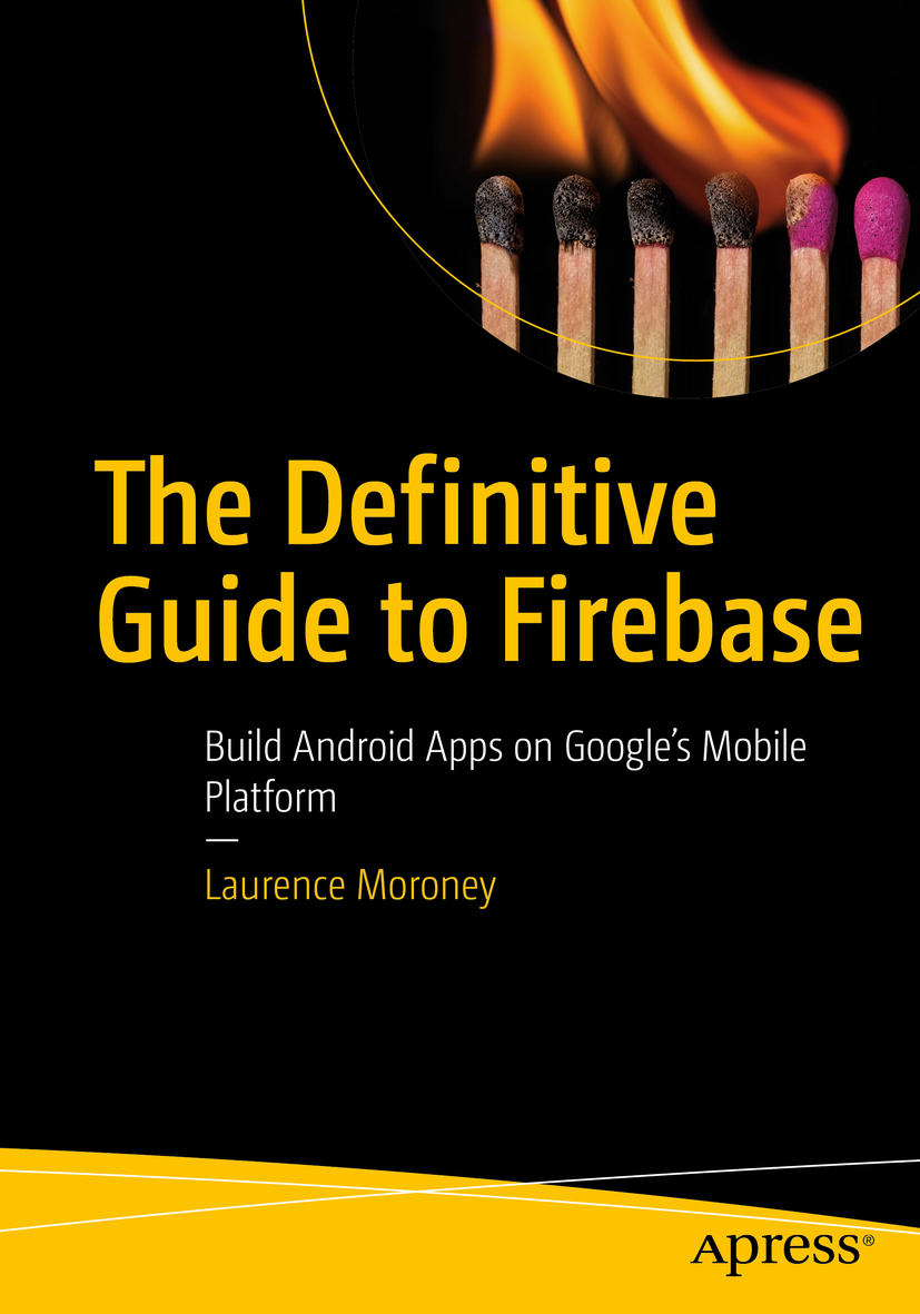 Moroney, Laurence - The Definitive Guide to Firebase, ebook