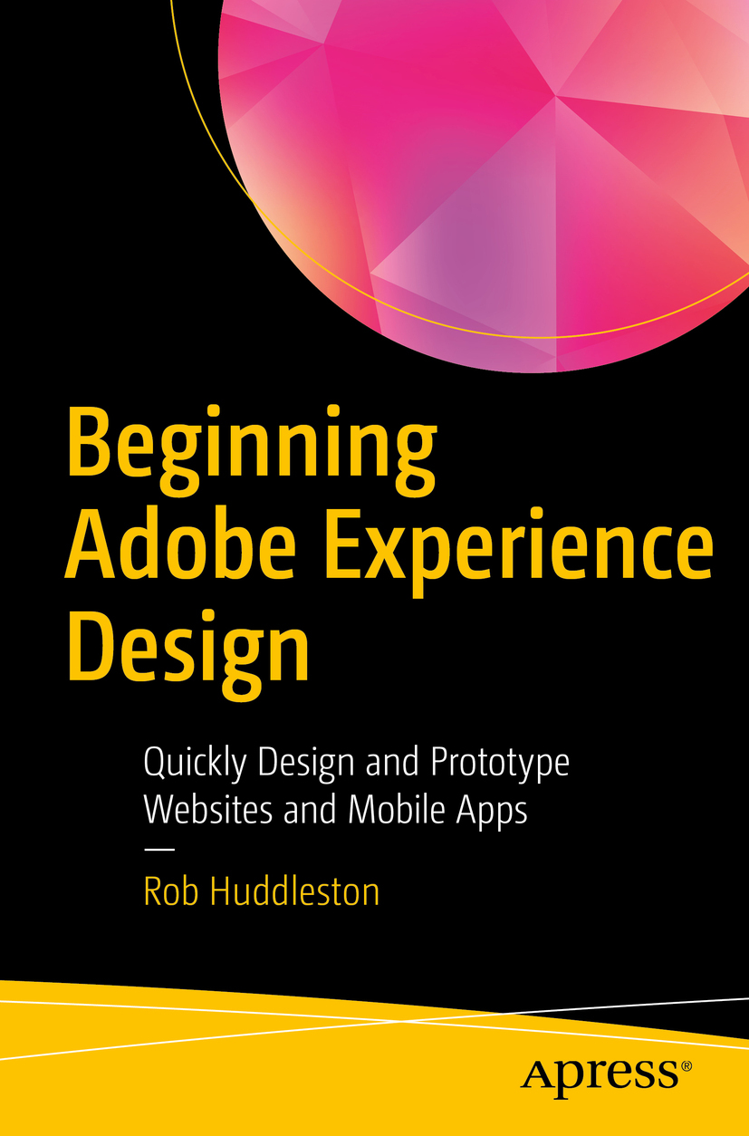 Huddleston, Rob - Beginning Adobe Experience Design, e-bok