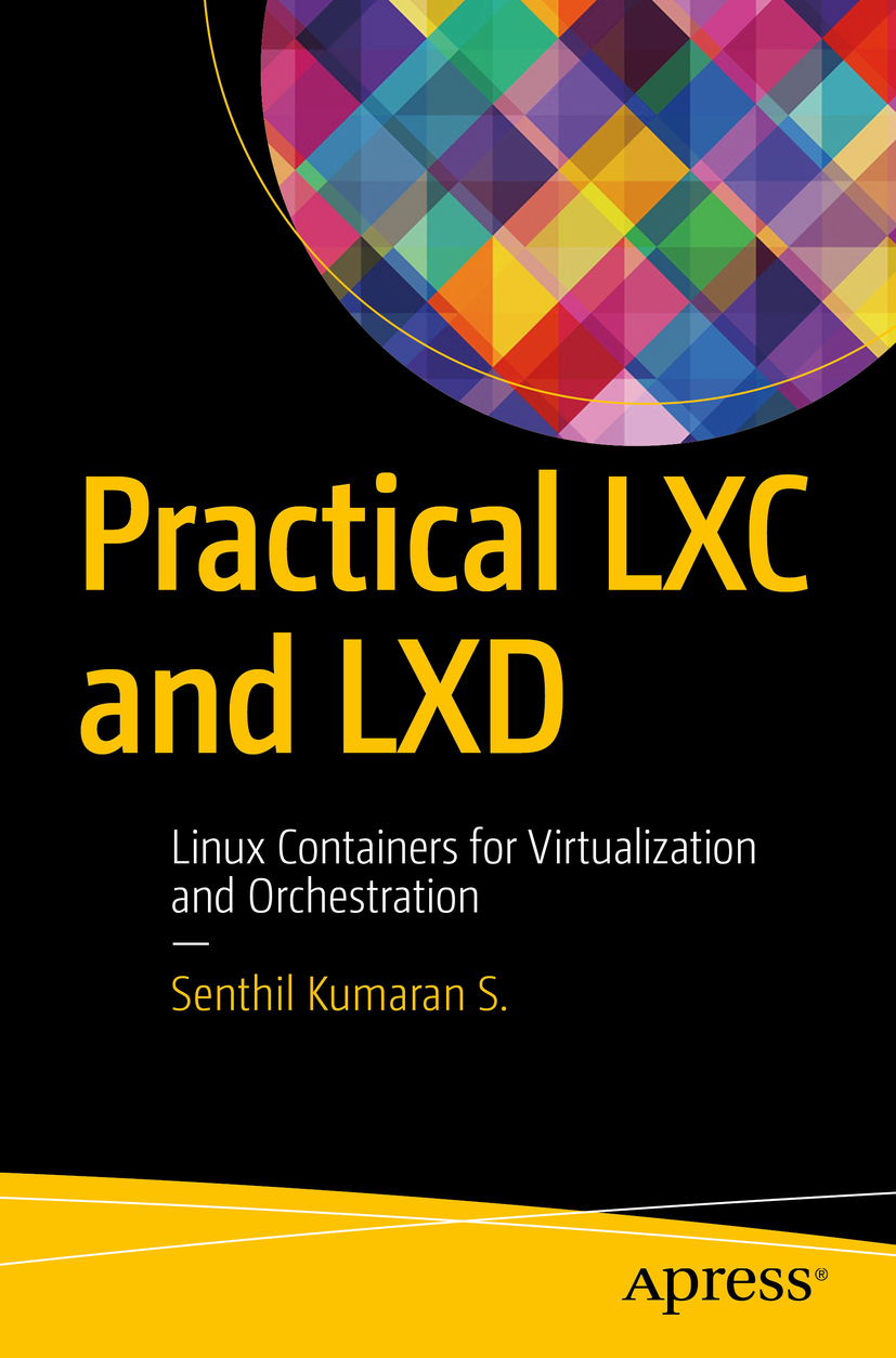 S., Senthil Kumaran - Practical LXC and LXD, ebook