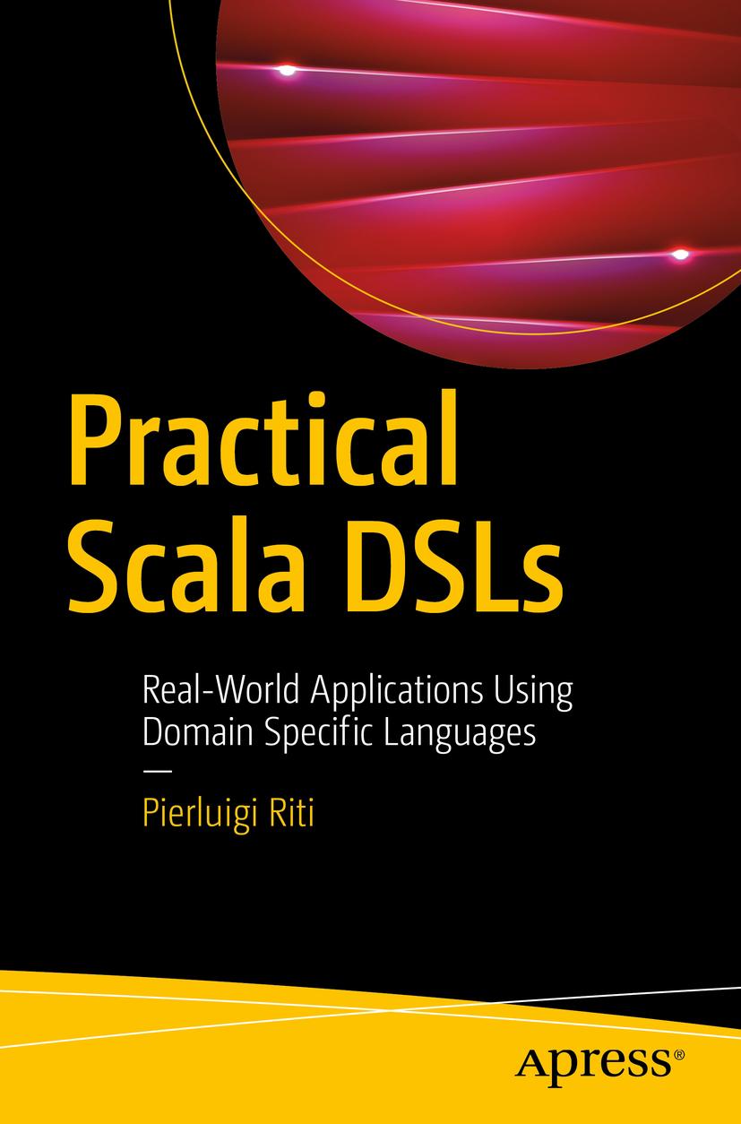 Riti, Pierluigi - Practical Scala DSLs, ebook