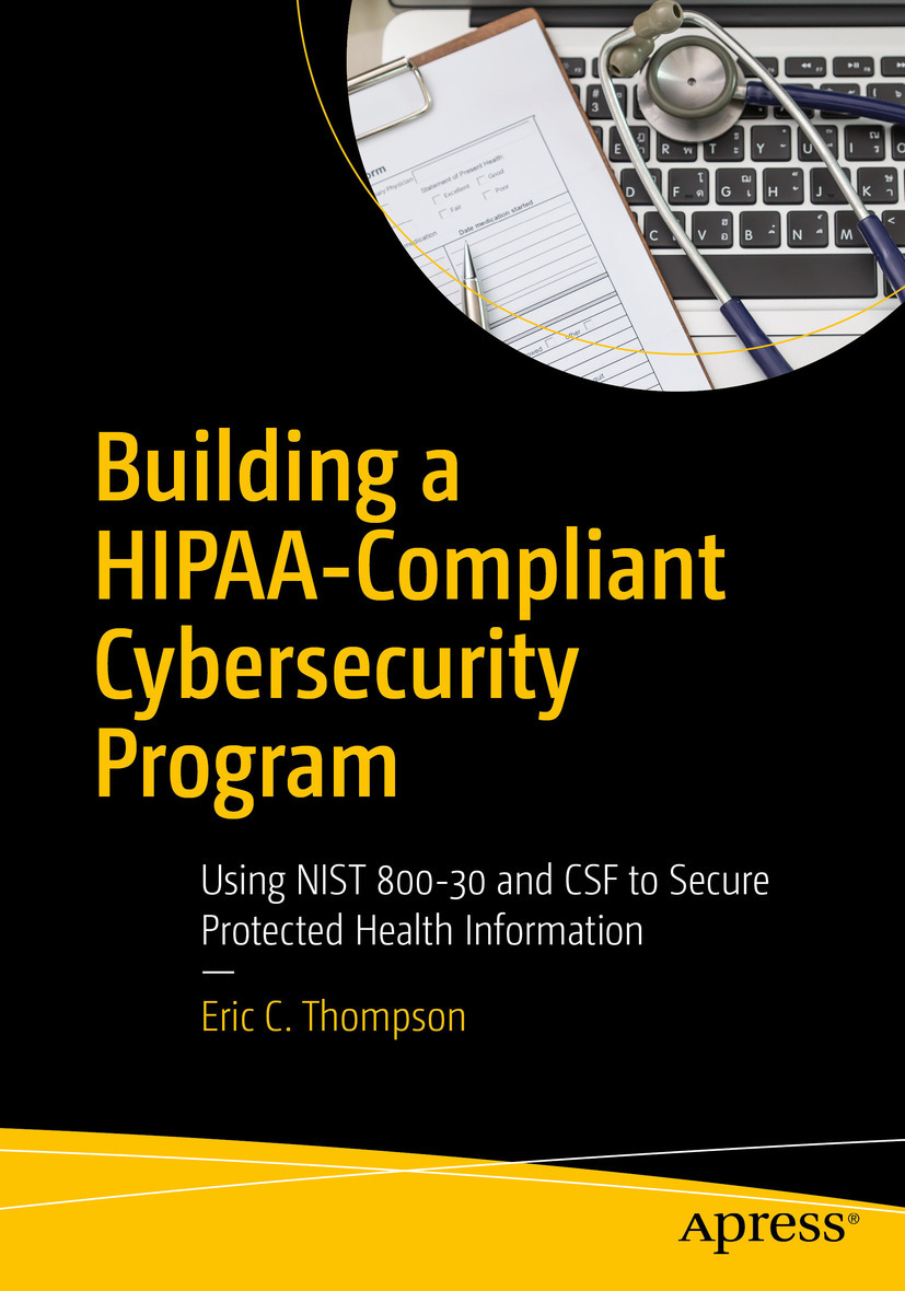 Thompson, Eric C. - Building a HIPAA-Compliant Cybersecurity Program, ebook