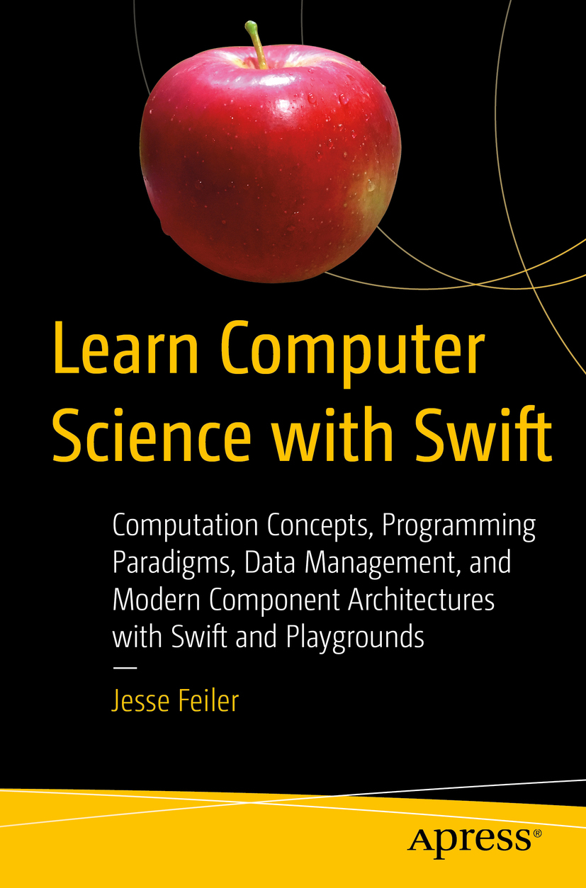 Feiler, Jesse - Learn Computer Science with Swift, ebook
