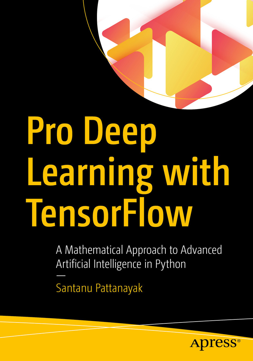Pattanayak, Santanu - Pro Deep Learning with TensorFlow, e-kirja