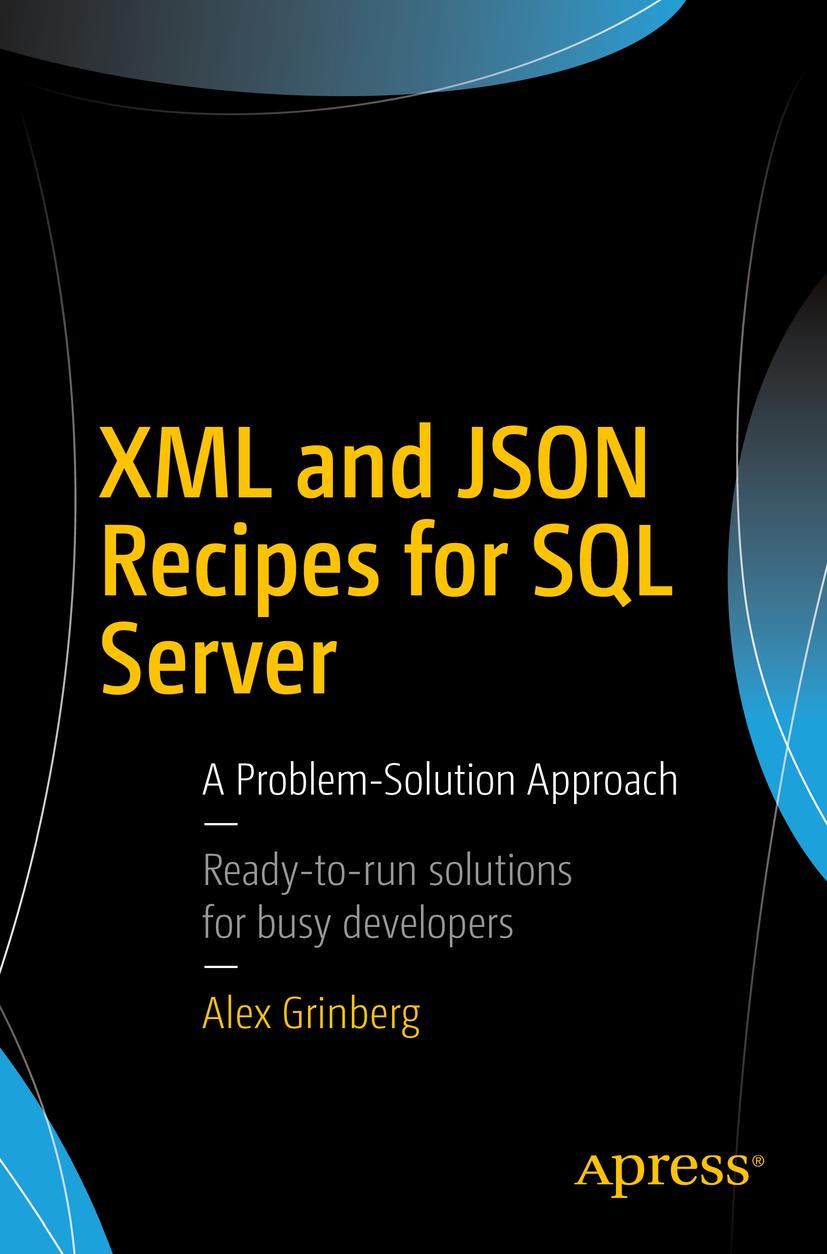 Grinberg, Alex - XML and JSON Recipes for SQL Server, ebook