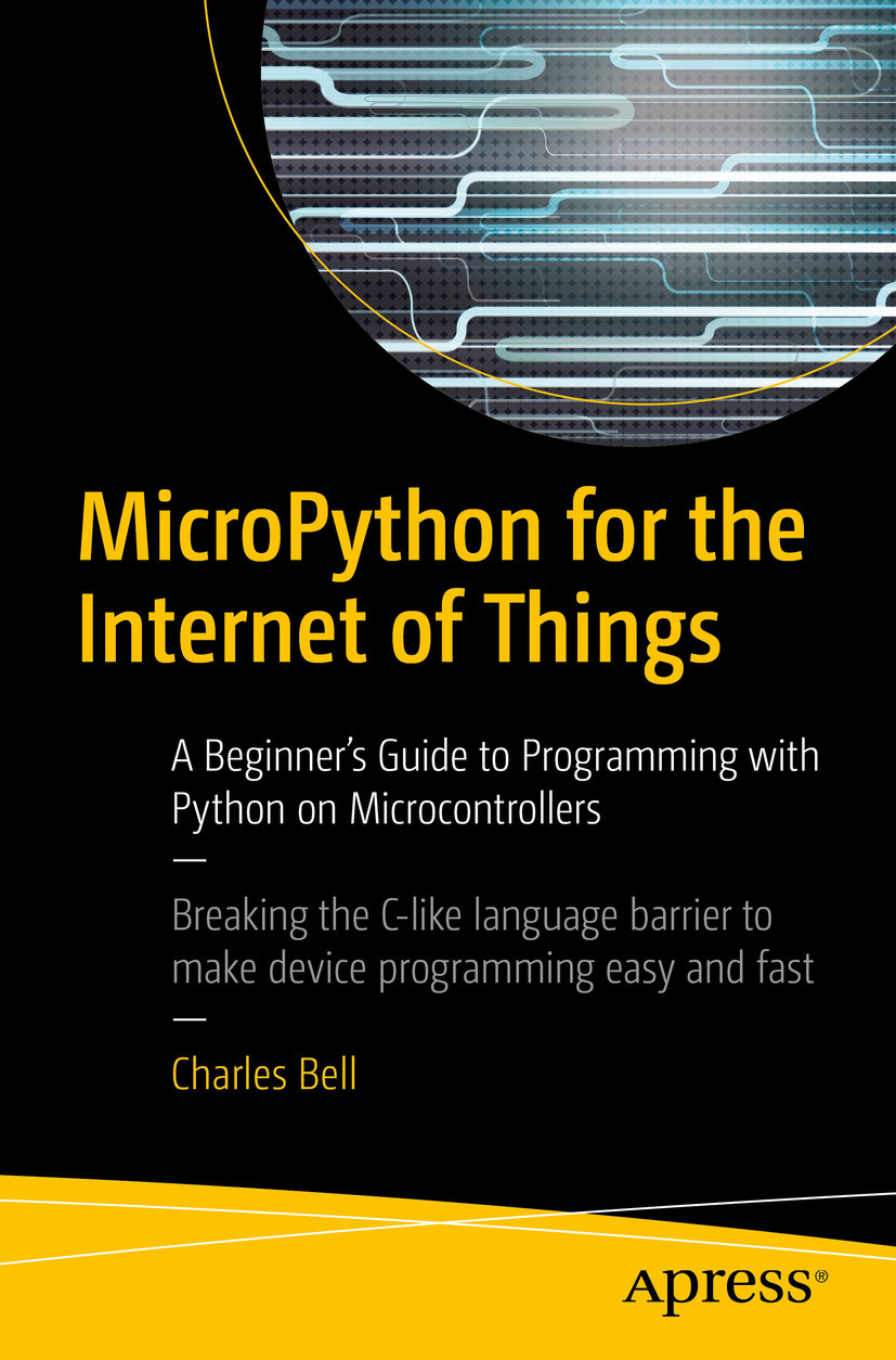 Bell, Charles - MicroPython for the Internet of Things, ebook