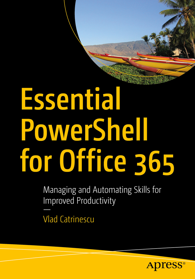 Catrinescu, Vlad - Essential PowerShell for Office 365, ebook