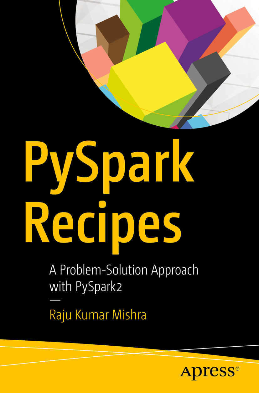 Mishra, Raju Kumar - PySpark Recipes, ebook