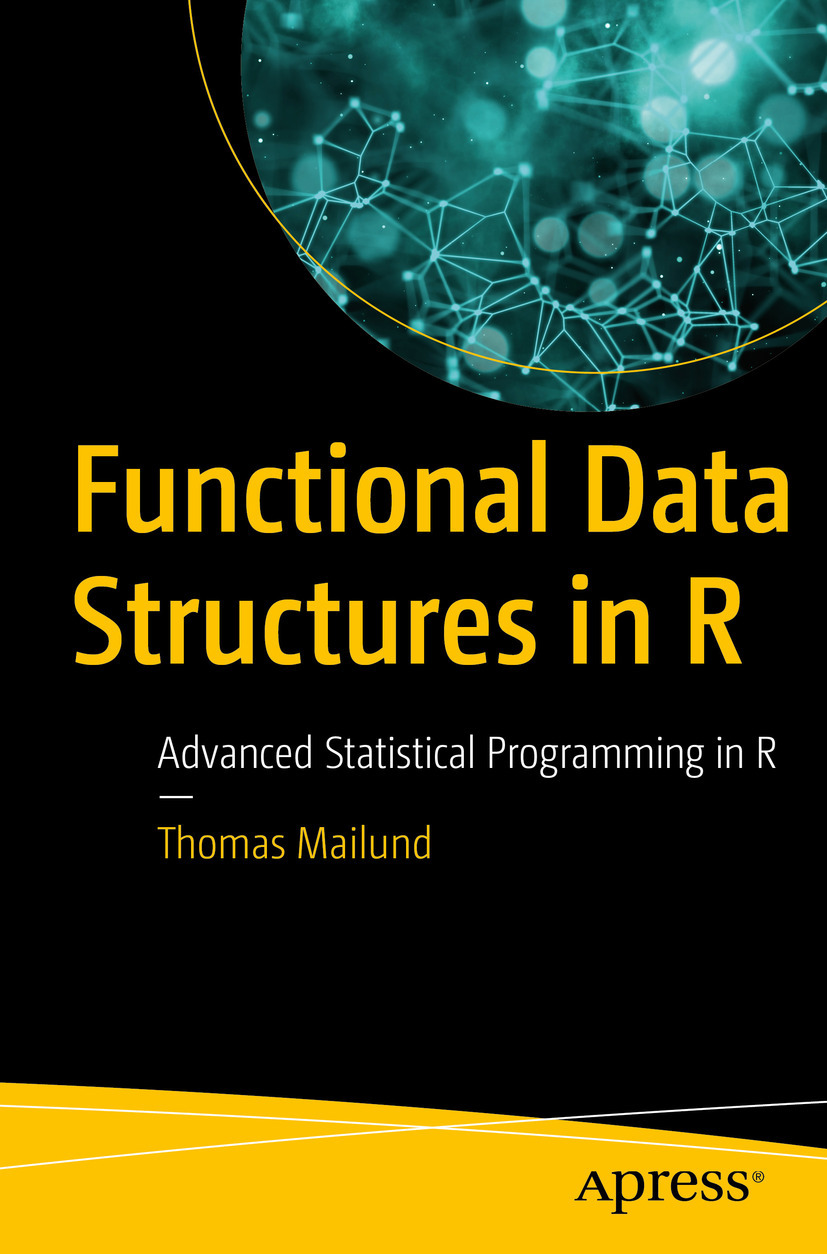 Mailund, Thomas - Functional Data Structures in R, e-kirja