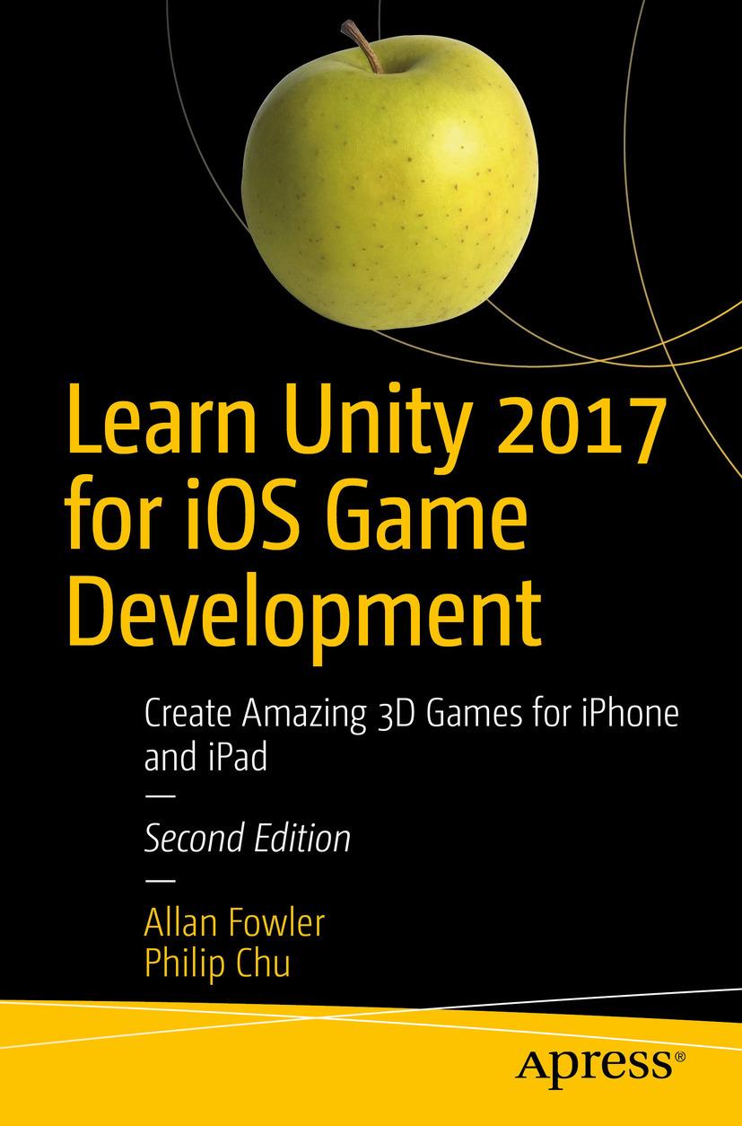 Chu, Philip - Learn Unity 2017 for iOS Game Development, ebook