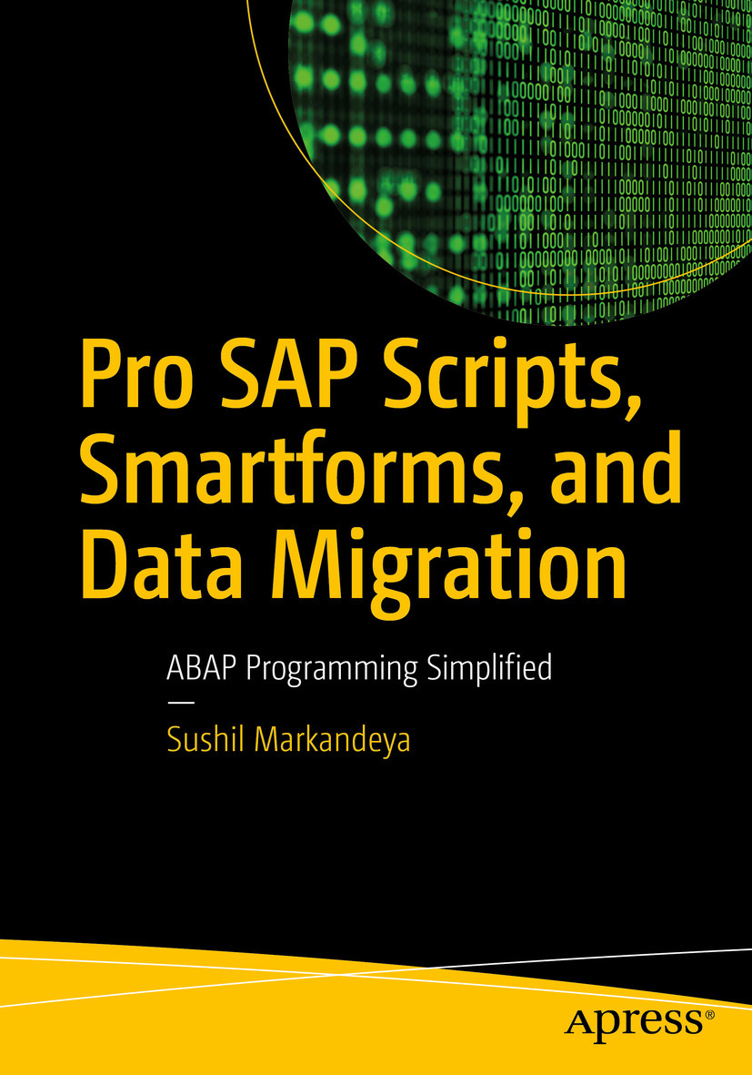 Markandeya, Sushil - Pro SAP Scripts, Smartforms, and Data Migration, ebook