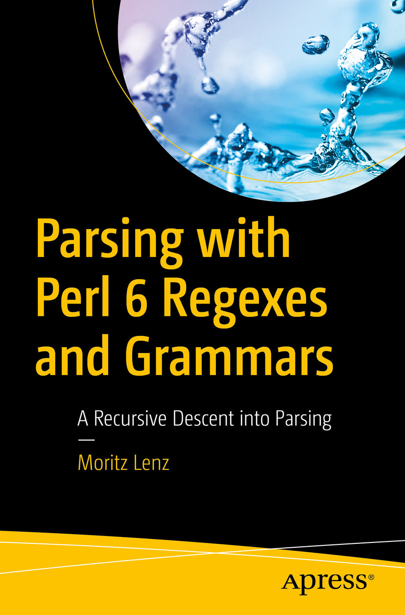 Lenz, Moritz - Parsing with Perl 6 Regexes and Grammars, ebook