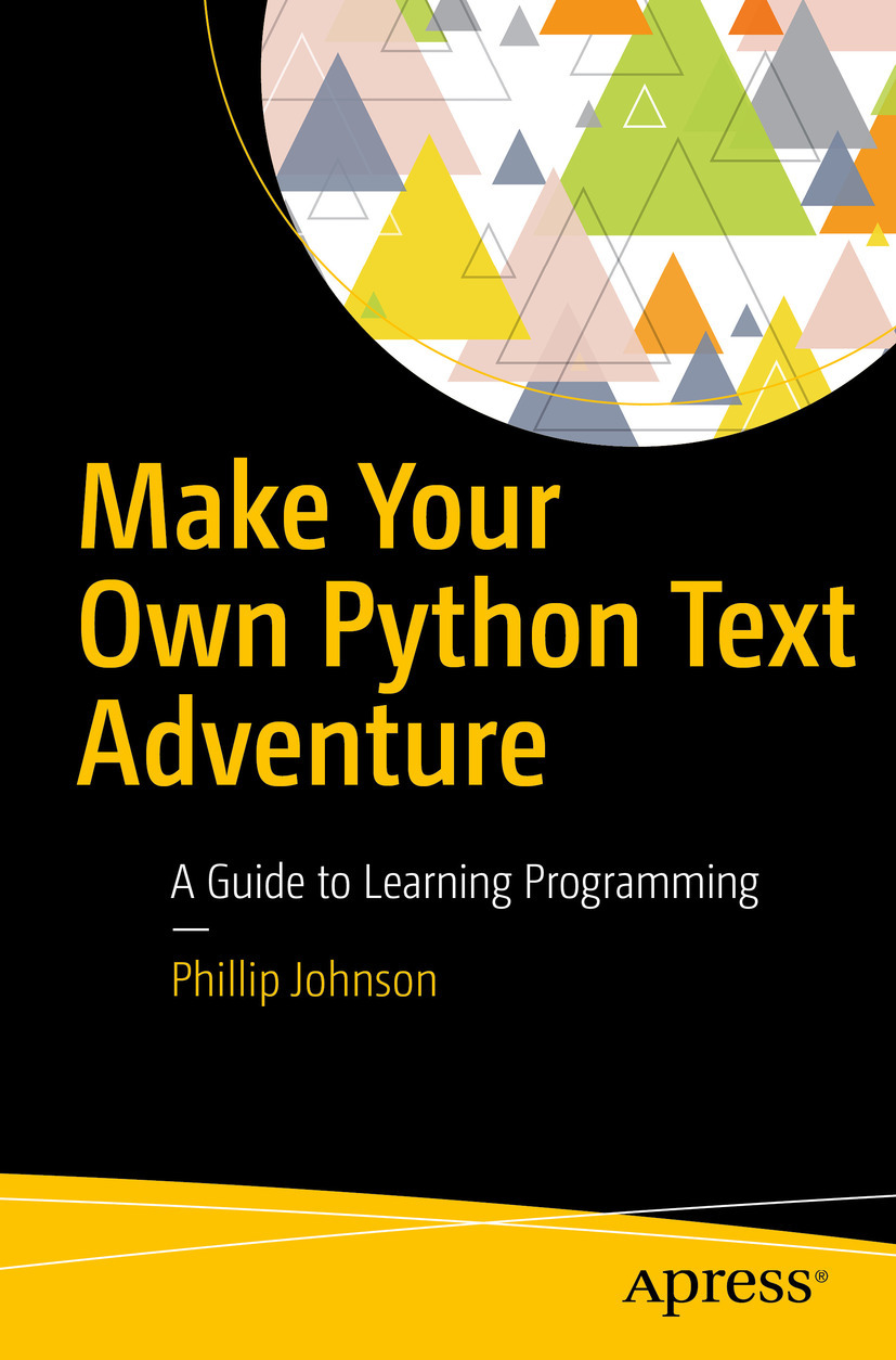 Johnson, Phillip - Make Your Own Python Text Adventure, ebook