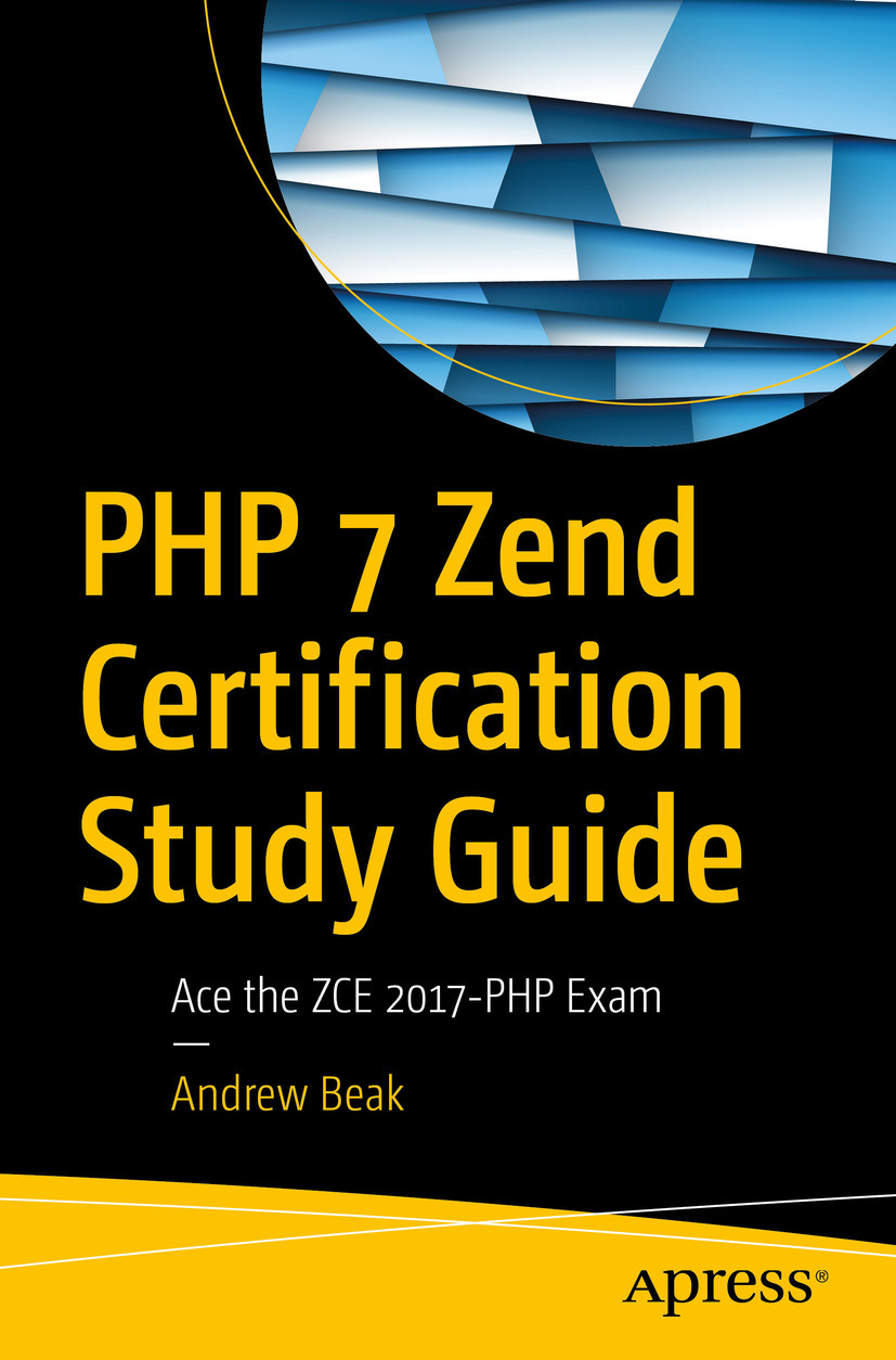 Beak, Andrew - PHP 7 Zend Certification Study Guide, ebook
