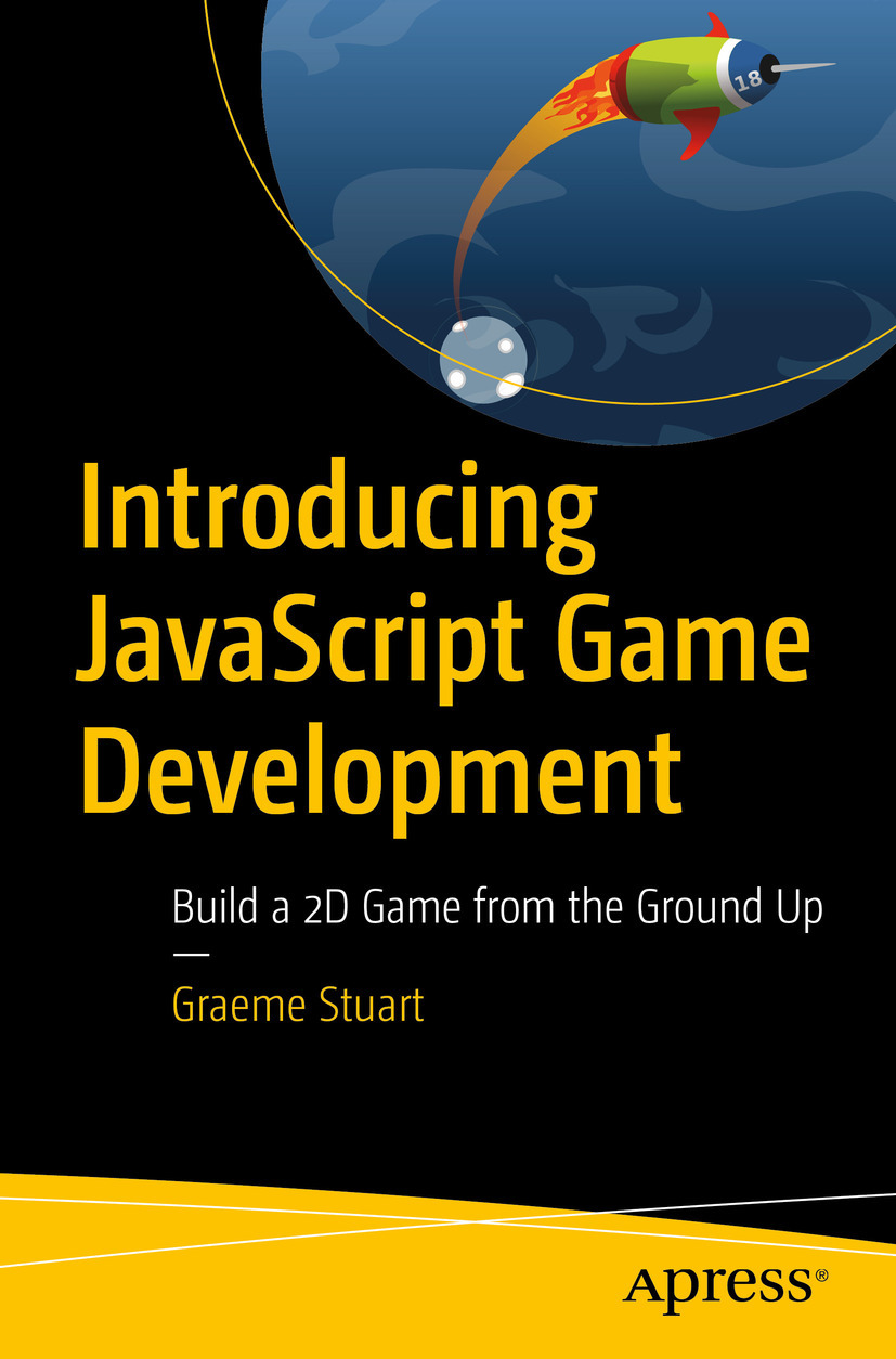 Stuart, Graeme - Introducing JavaScript Game Development, ebook
