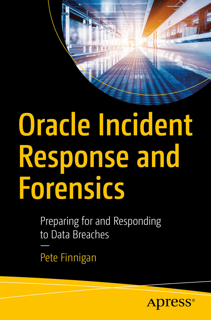 Finnigan, Pete - Oracle Incident Response and Forensics, ebook