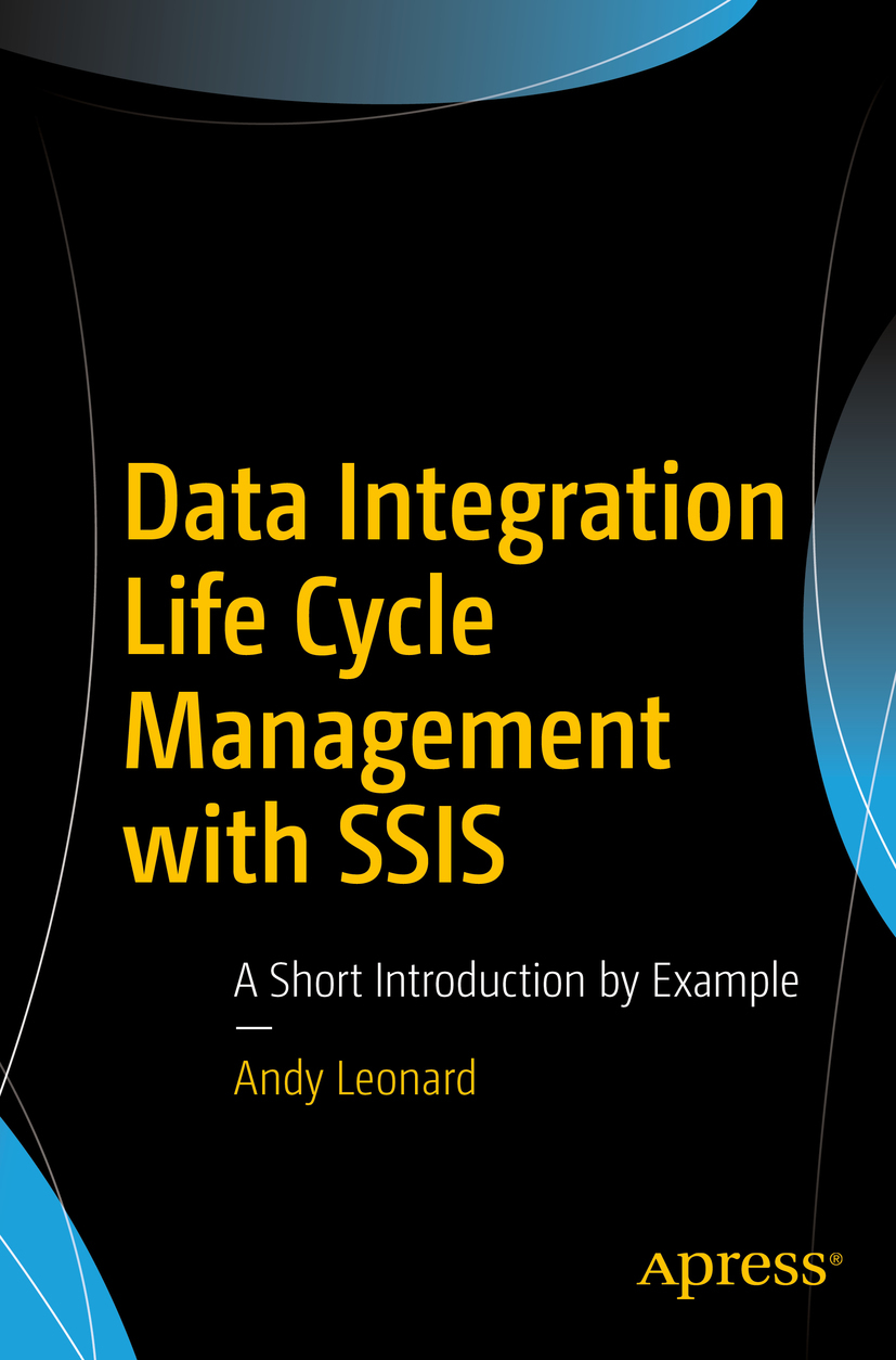 Leonard, Andy - Data Integration Life Cycle Management with SSIS, ebook