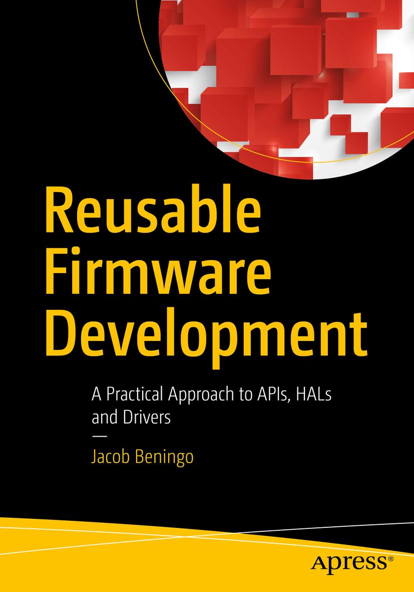 Beningo, Jacob - Reusable Firmware Development, ebook
