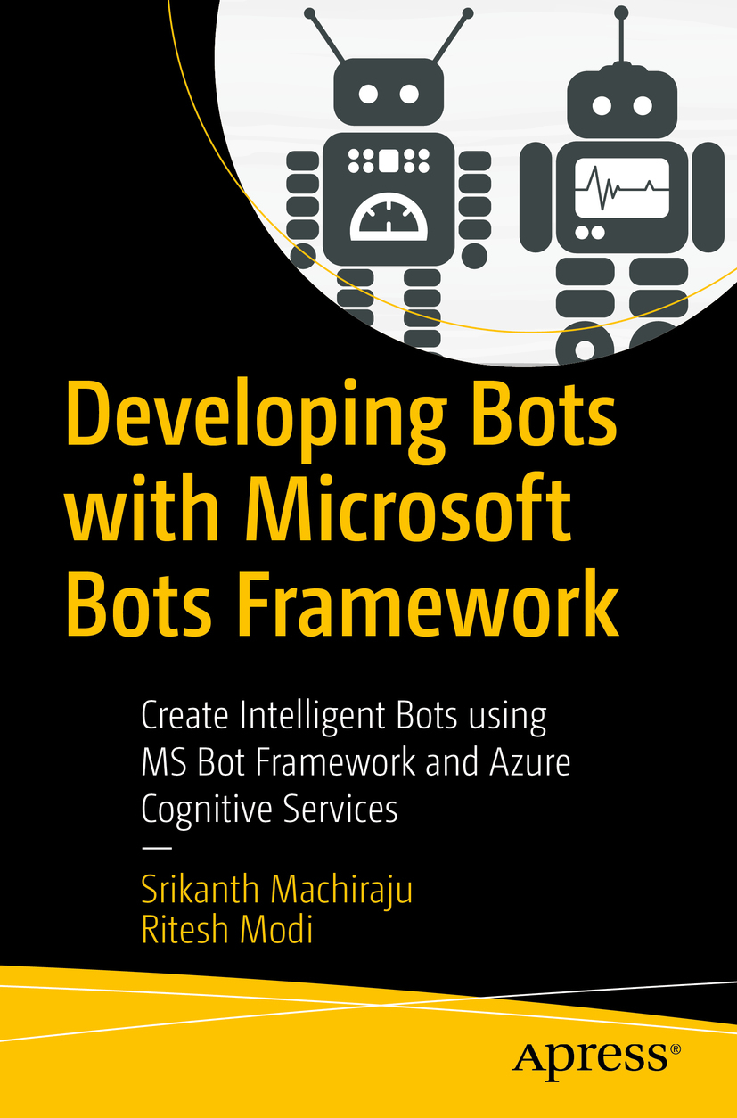 Machiraju, Srikanth - Developing Bots with Microsoft Bots Framework, ebook