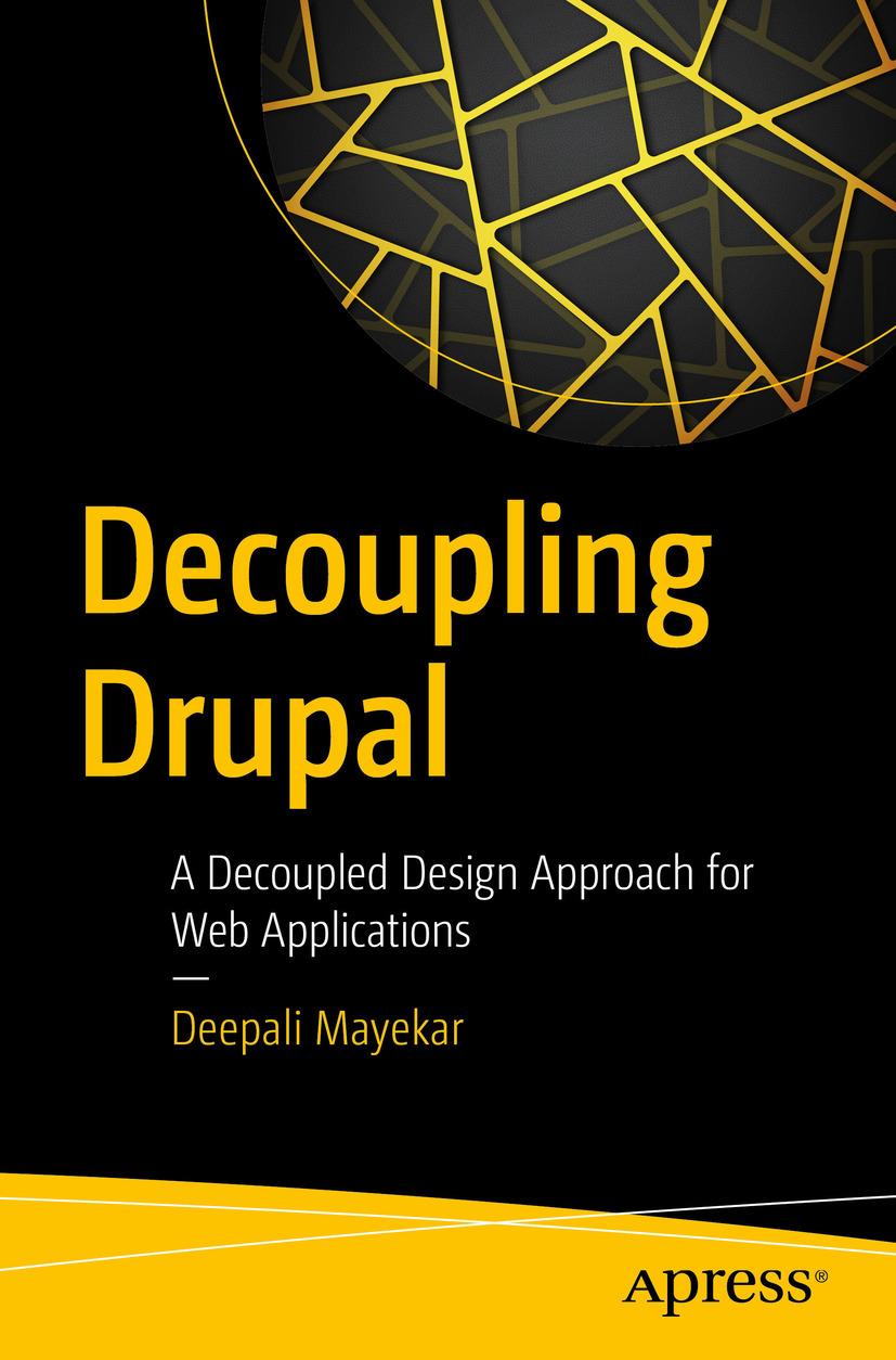 Mayekar, Deepali - Decoupling Drupal, ebook