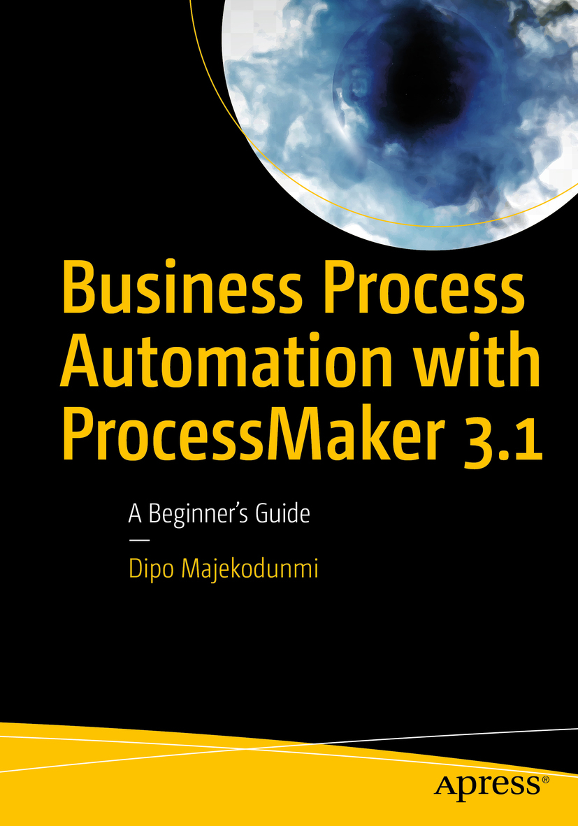 Majekodunmi, Dipo - Business Process Automation with ProcessMaker 3.1, ebook