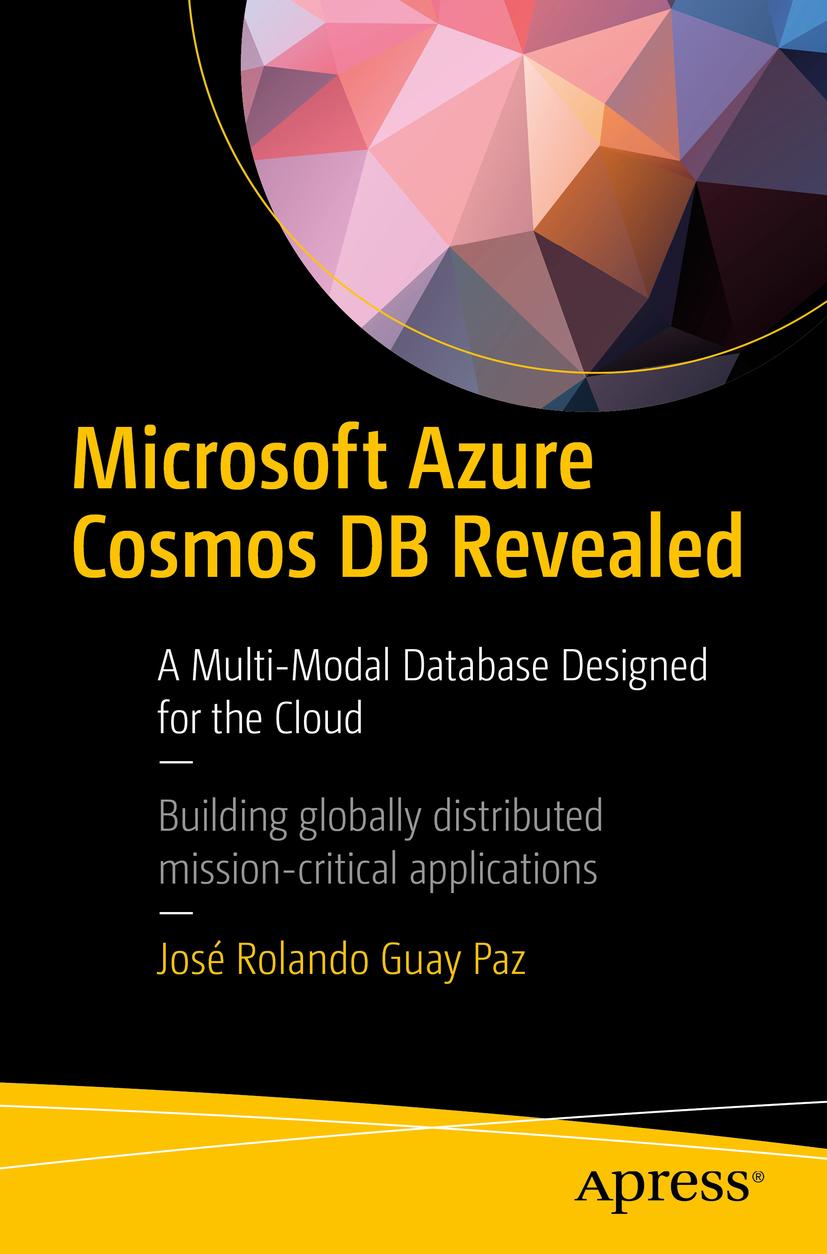Paz, José Rolando Guay - Microsoft Azure Cosmos DB Revealed, ebook
