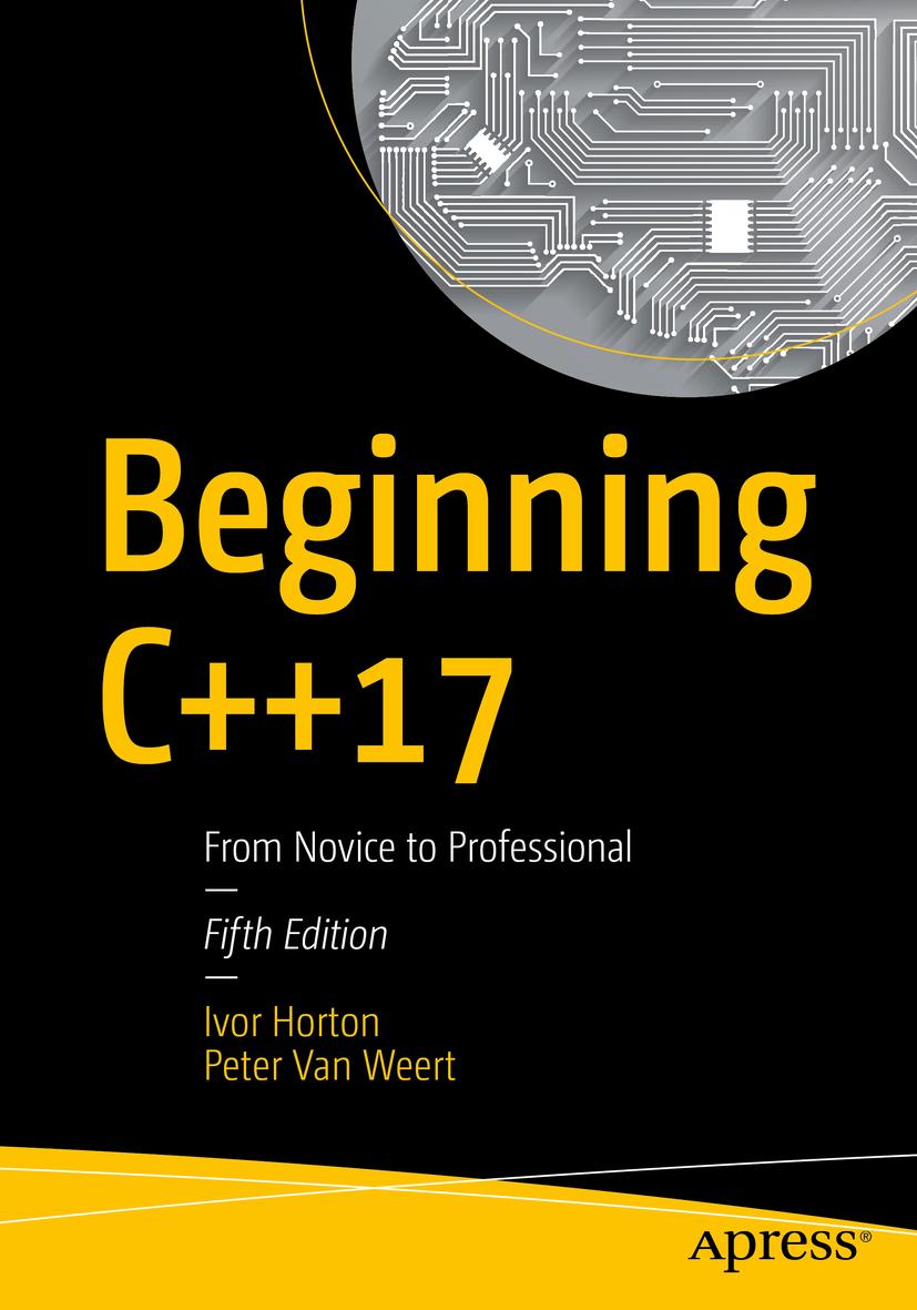 Horton, Ivor - Beginning C++17, ebook