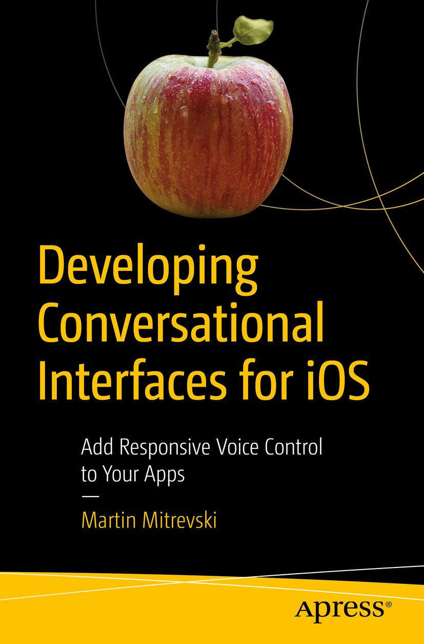 Mitrevski, Martin - Developing Conversational Interfaces for iOS, ebook