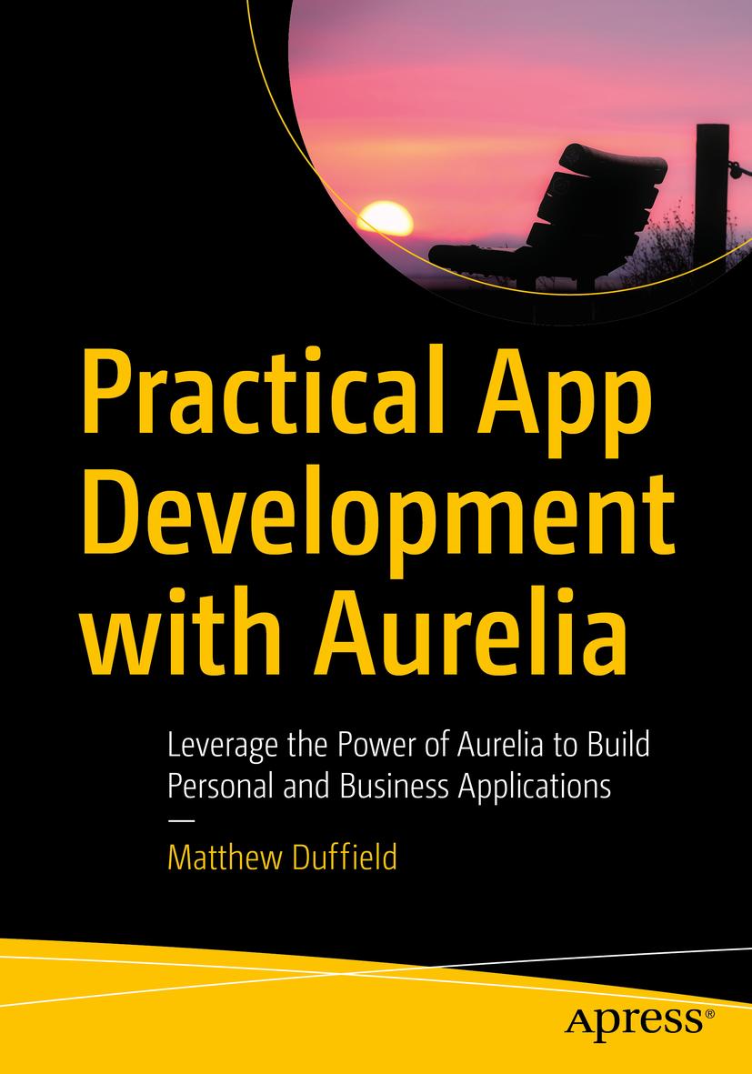 Duffield, Matthew - Practical App Development with Aurelia, ebook