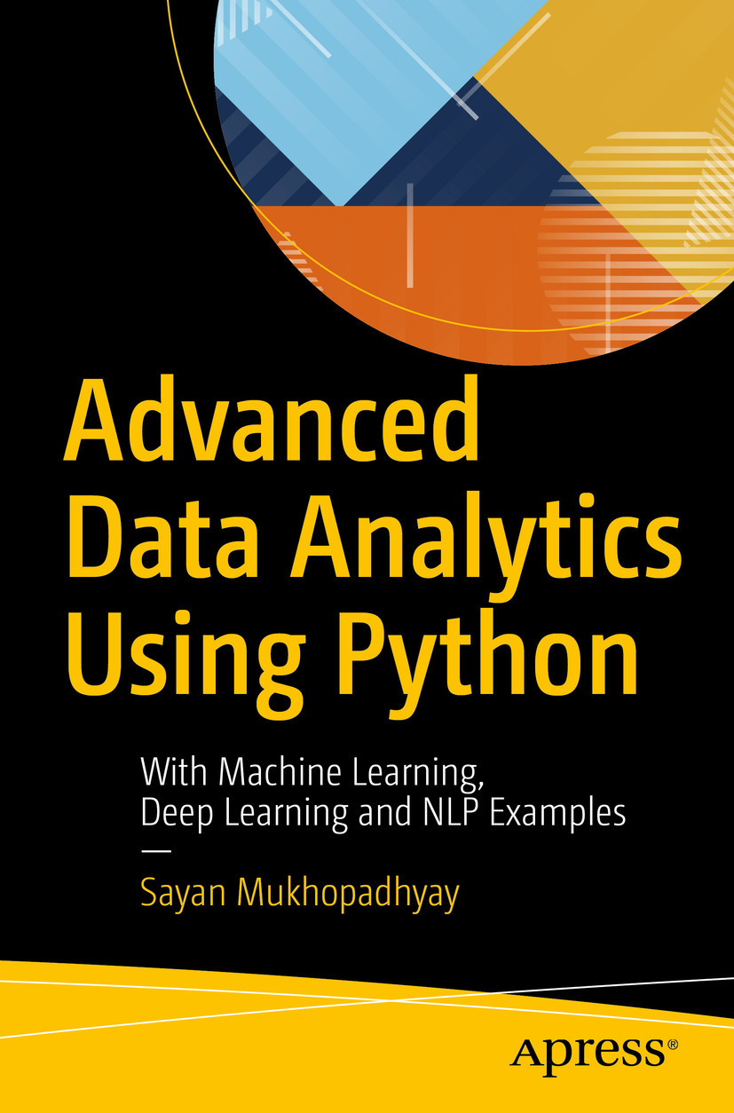 Mukhopadhyay, Sayan - Advanced Data Analytics Using Python, ebook