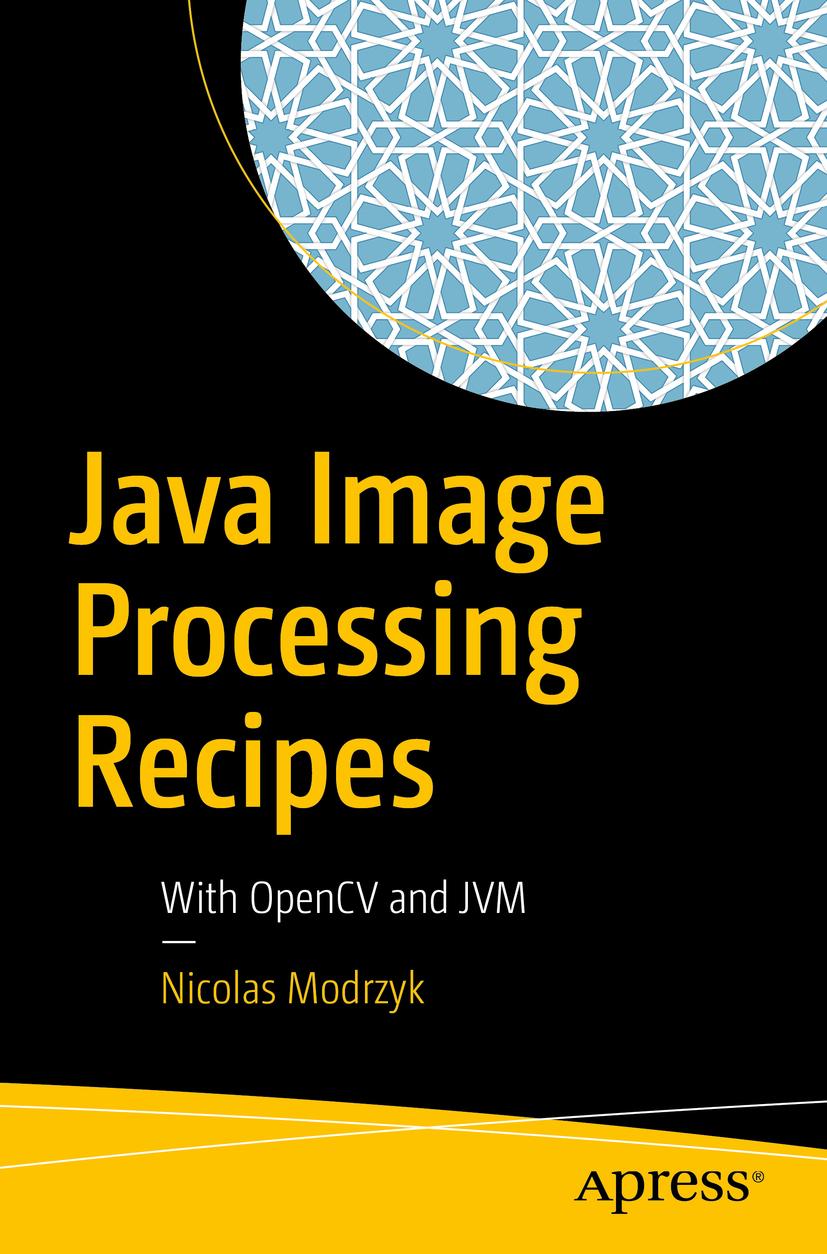 Modrzyk, Nicolas - Java Image Processing Recipes, ebook