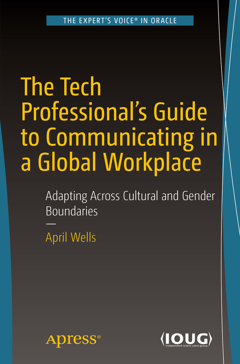 Wells, April - The Tech Professional's Guide to Communicating in a Global Workplace, ebook