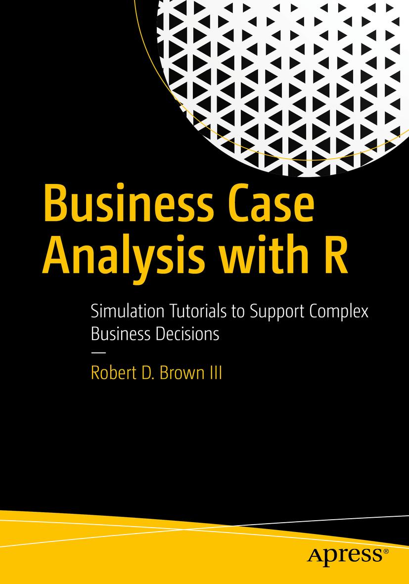 III, Robert D. Brown - Business Case Analysis with R, ebook