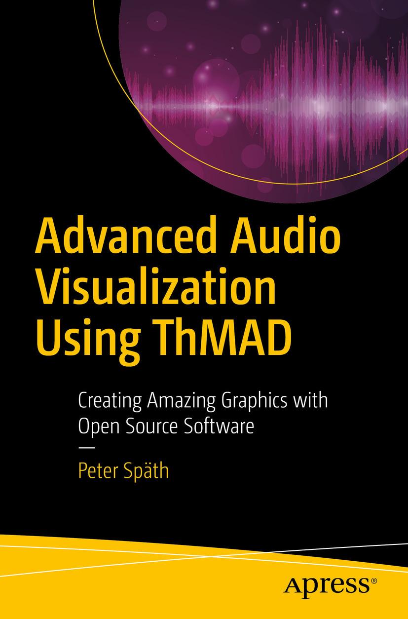 Späth, Peter - Advanced Audio Visualization Using ThMAD, ebook