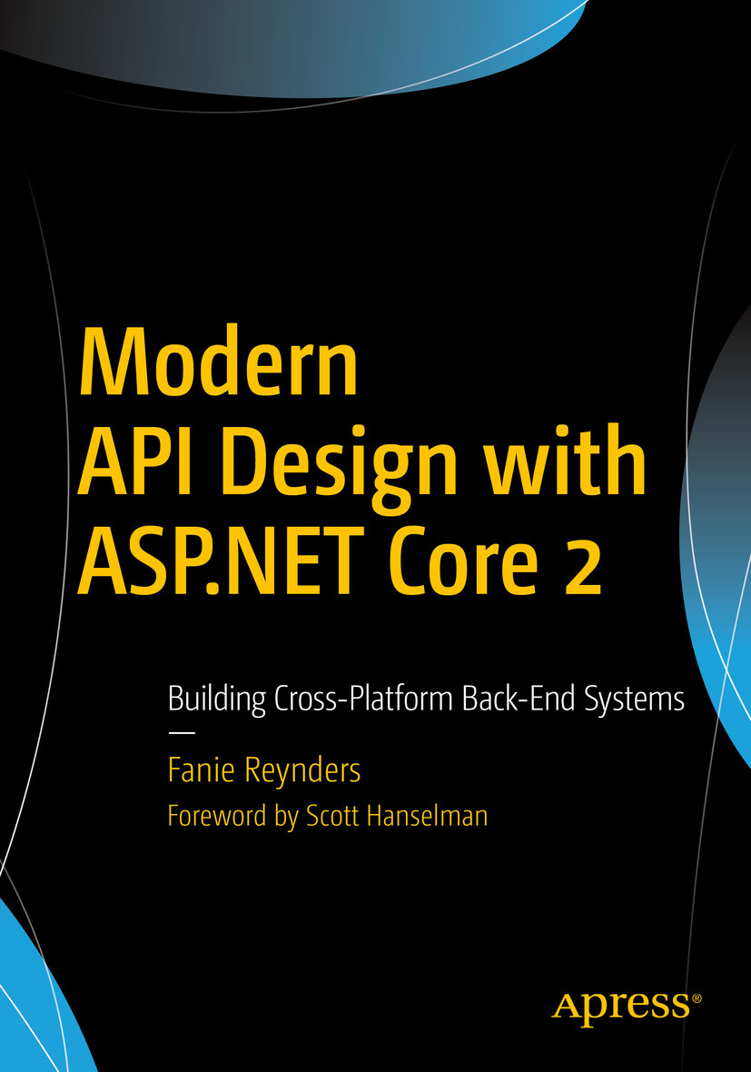 Reynders, Fanie - Modern API Design with ASP.NET Core 2, ebook
