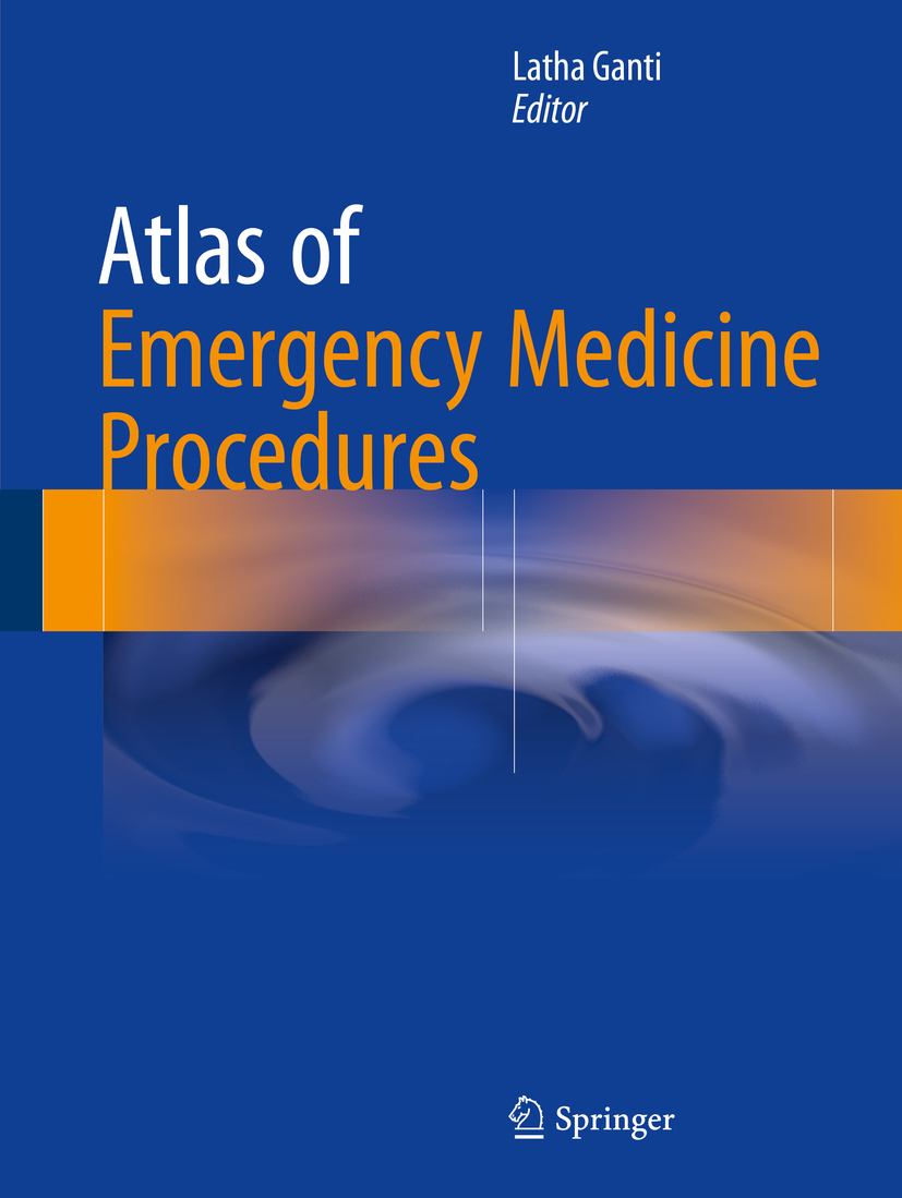 Ganti, Latha - Atlas of Emergency Medicine Procedures, ebook