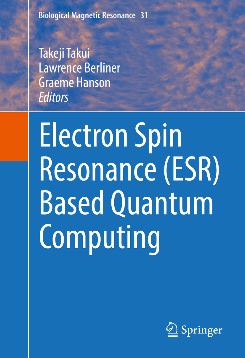 Berliner, Lawrence - Electron Spin Resonance (ESR) Based Quantum Computing, ebook