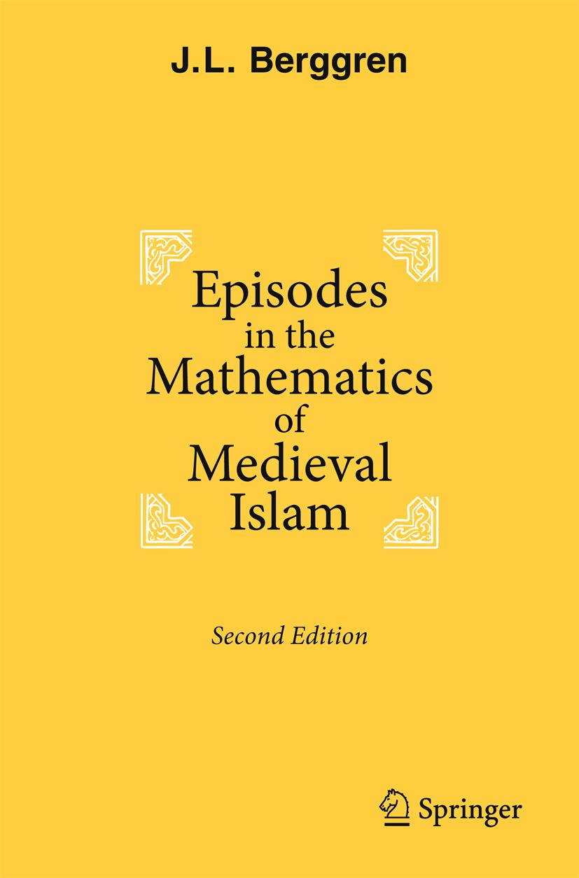 Berggren, J.L. - Episodes in the Mathematics of Medieval Islam, ebook