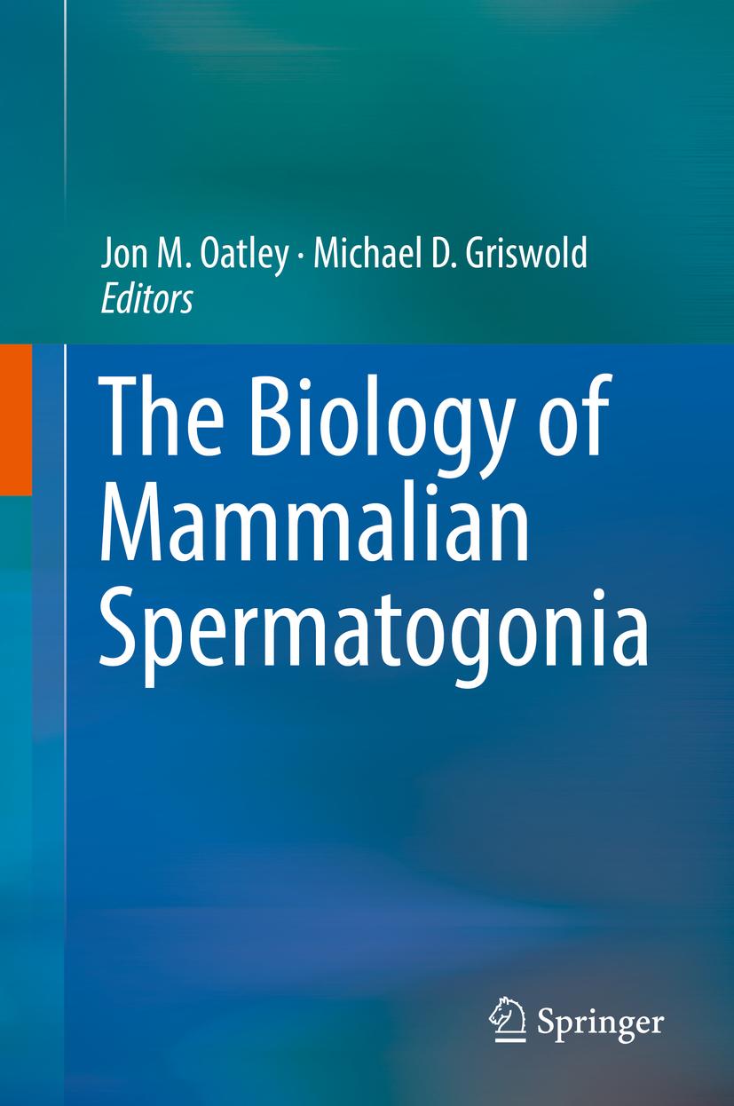 Griswold, Michael D. - The Biology of Mammalian Spermatogonia, ebook