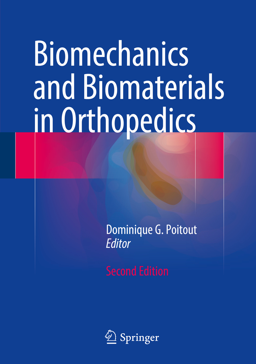 Poitout, Dominique G. - Biomechanics and Biomaterials in Orthopedics, ebook