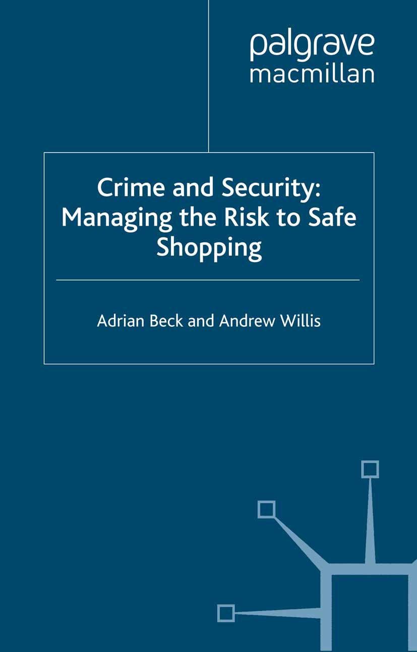 Beck, Adrian - Crime and Security: Managing the Risk to Safe Shopping, ebook