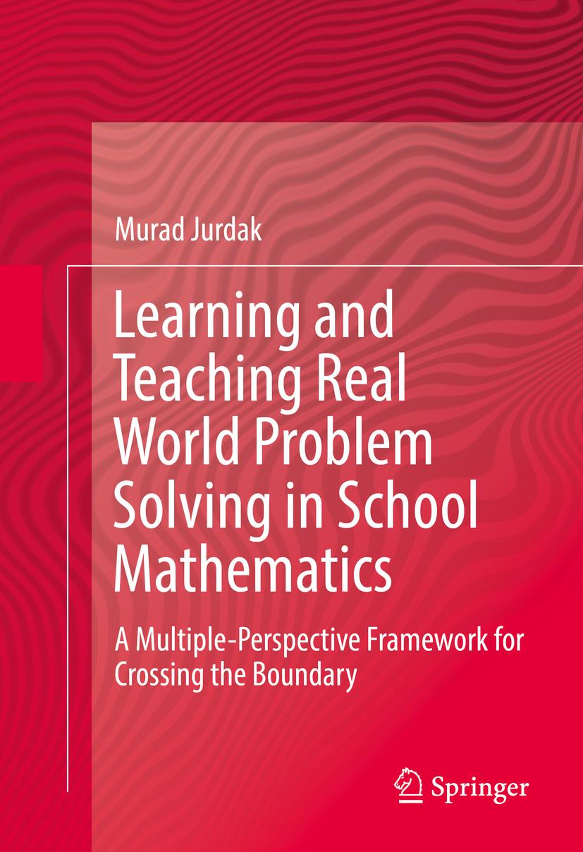 Jurdak, Murad - Learning and Teaching Real World Problem Solving in School Mathematics, ebook