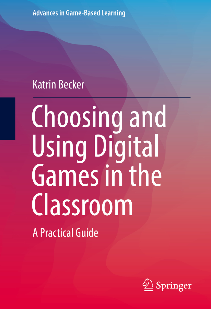 Becker, Katrin - Choosing and Using Digital Games in the Classroom, ebook