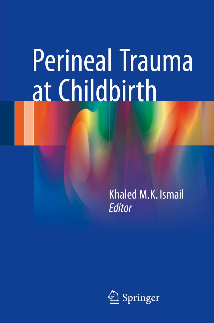 Ismail, Khaled M. K. - Perineal Trauma at Childbirth, ebook