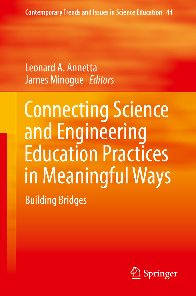 Annetta, Leonard A. - Connecting Science and Engineering Education Practices in Meaningful Ways, ebook